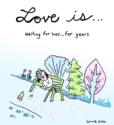 Love is:  Waiting for her… for years